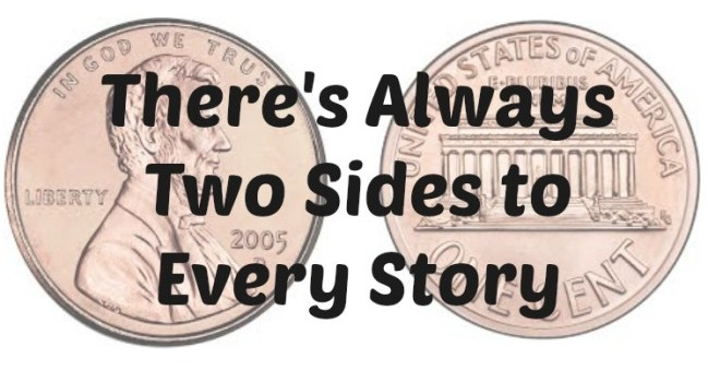 selalu ada dua sisi dalam satu cerita